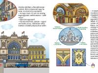 Negyedik kötet - Keleti pályaudvar: A Keleti pályaudvar különösen kedves nekem, mert a közelében lakom. Minden nap elmegyek mellette. Amikor lerajzoltam, sok apró részletet is megfigyeltem, ami eddig fel sem tűnt. Tele van vasúti szimbólumokkal.